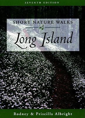 Short Nature Walks on Long Island By Albright, Rodney/ Albright, Priscilla/ Kindler, Kenneth