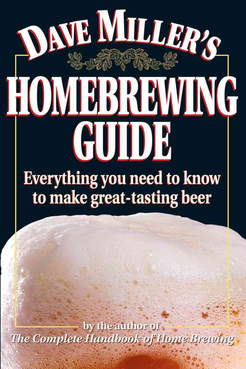 Dave Miller's Homebrewing Guide By Miller, David G.