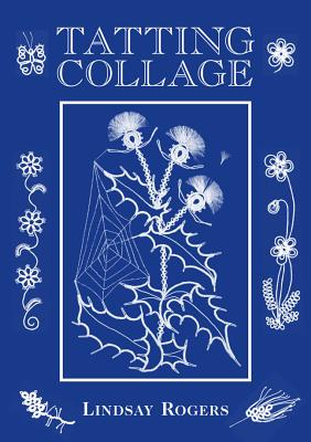 Tatting Collage By Rogers, Lindsay